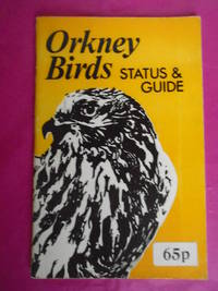 ORKNEY BIRDS STATUS AND GUIDE with a Note on Rarities By Roy H. Dennis