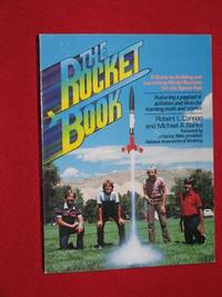 The Rocket Book: A Guide to Building and Launching Model Rockets for Students and Teachers of the...