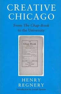 Creative Chicago : From the Chap-Book to the University