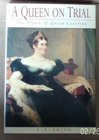 A Queen on Trial: The Affair of Queen Caroline (History/18th/19th Century History)