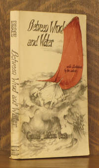 BETWEEN WIND AND WATER by Gerald Warner Brace - Paperback - 1966 - from Andre Strong Bookseller and Biblio.com