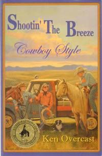 SHOOTIN' THE BREEZE Cowboy Style