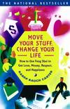 image of Move Your Stuff, Change Your Life : How to Use Feng Shui to Get Love, Money, Respect, and Happiness