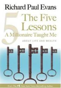 image of The Five Lessons A Millionaire Taught Me: About Life and Wealth