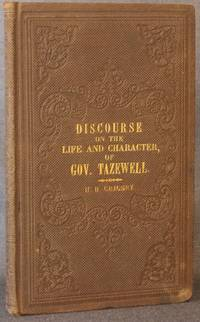 DISCOURSE ON THE LIFE AND CHARACTER OF THE HON. LITTLETON WALLER TAZEWELL...