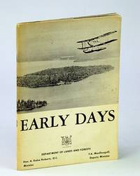 Early days: A record of the early days of the Provincial Air Service of Ontario, of the men and the ships they flew