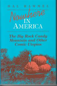 Nowhere in America. the Big Rock Candy Mountain and Other Comic Utopias
