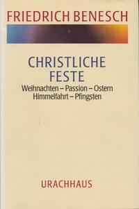 image of Christliche Feste I: Weihnachten - Passion - Ostern - Himmelfahrt - Pfingsten II: Johanni und Michaeli
