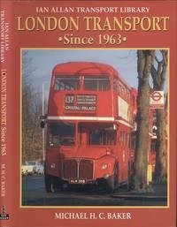 London Transport Since 1963 [ Ian Allan Transport Library ].