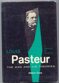 image of Louis Pasteur. The Man and His Theories.