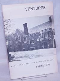 image of Ventures: Magazine of the Yale Graduate School; Vol. 11, Number 1, Spring 1971