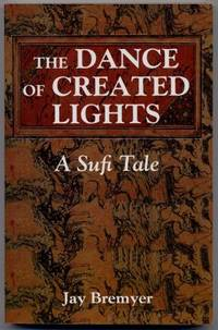 The Dance Of Created Lights A Sufi Tale