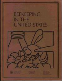 Beekeeping in the United States [USDA  Agriculture Handbook Number 335]