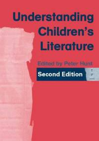 Understanding Children's Literature: Key Essays from the Second Edition of the International...