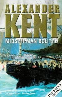 MIDSHIPMAN BOLITHO (Two Books in One) Richard Bolitho -  Midshipman/Midshipman Bolitho and the 'Avenger'