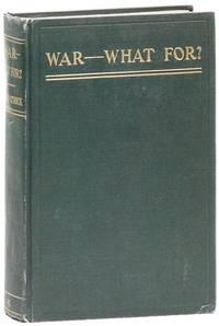 War - What For by  George R KIRKPATRICK - Hardcover - Fourth Edition - 1911 - from Lorne Bair Rare Books and Biblio.com
