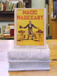 Magic Made Easy, Secrets of Ancient And Modern Magic Never Before Made Public