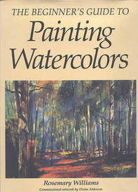 image of THE BEGINNER'S GUIDE TO PAINTING WATERCOLORS.