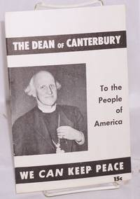 image of The Dean of Canterbury, to the people of America: We CAN keep peace