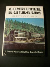 image of Commuter Railroads: A Pictorial Review of the Most Travelled Railroads