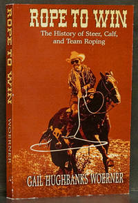 Rope to Win: The History of Steer, Calf, and Team Roping
