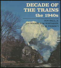 image of Decade of the Trains: the 1940s
