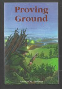 Proving Ground by  Arthur G Storey - Paperback - First Edition - 2002 - from Riverwash Books and Biblio.com