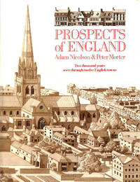 Prospects of England: Two Thousand Years Seen Through Twelve English Towns by  Adam  Peter; Nicolson - Hardcover - 1989-05-25 - from M Godding Books Ltd (SKU: 165393)