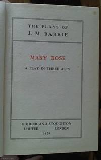Mary Rose a play in three acts by  J. M. (James Matthew) (1860-1937) Barrie - Hardcover - Reprint - 1926 - from Syber's Books ABN 15 100 960 047 and Biblio.com