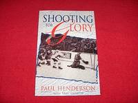 Shooting for Glory by  Mike  Paul; Leonetti - Paperback - Signed - 1997 - from Laird Books (SKU: SHELFAH40)