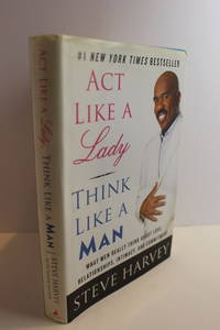 Act like a Lady, Think like a Man What Men Really Think about Love,  Relationships, Intimacy, and Commitment