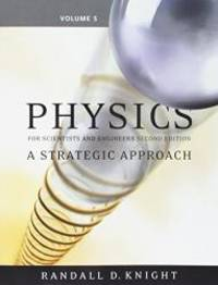 Physics for Scientists and Engineers: A Strategic Approach, Vol. 5 (Chs 37-43) (2nd Edition)