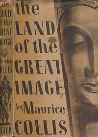 The Land of the Great Image. Being Experiences of Friar Manrique in Arakan