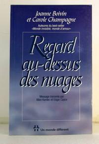 Regard Au-Dessus des Nuages : Message Transmis par Allan Kardec et Edgar Cayce