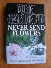 Never Send Flowers by  John Gardner - First edition first printing - 1993 - from Scene of the Crime Books, IOBA (SKU: biblio15774)