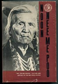 Noon Nee-Me-Poo (We, The Nez Perces) Culture and History of the Nez Perces Volume One