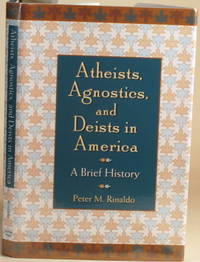 image of ATHEISTS, AGNOSTICS, AND DEISTS IN AMERICA A Brief History