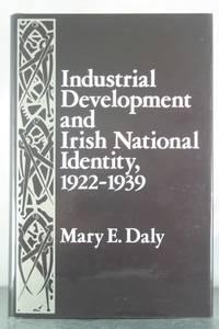 Industrial Development and Irish National Identity, 1922-1939 (Irish Studies)