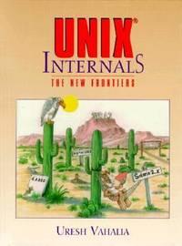 UNIX Internals : The New Frontiers