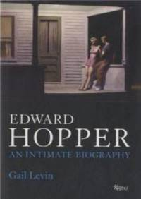 Edward Hopper: An Intimate Biography by Gail Levin - Hardcover - 2007-07-05 - from Books Express (SKU: 0847829308)