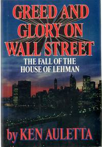 GREED AND GLORY ON WALL STREET The Fall of the House of Lehman