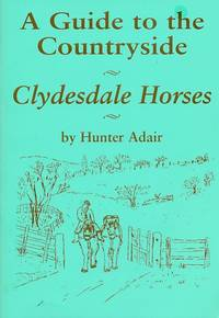 A Guide to the Countryside. Clydesdale Horses