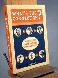 What's the Connection?: Amazing Links Among Seemingly Unrelated Things