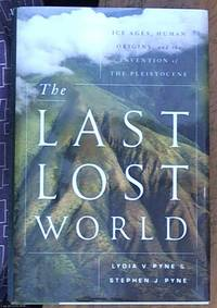 image of The Last Lost World: Ice Ages, Human Origins, and the Invention of the Pleistocene