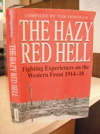 The Hazy Red Hell. Fighting Experiences on the Western Front 1914-18