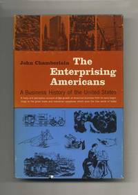 The Enterprising Americans: A Business History of the United States by  John Chamberlain - Hardcover - c1963 - from Books Tell You Why, Inc. and Biblio.com