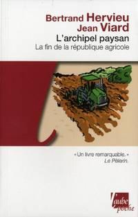 L'Archipel paysan - La Fin de la République agricole