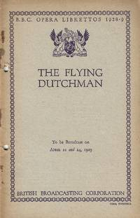 The Flying Dutchman BBC. Opera Librettos 1928 9 B. B.