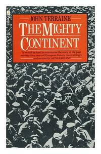 image of The Mighty Continent : a View of Europe in the Twentieth Century / John Terraine