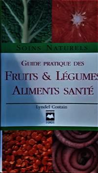 image of Guide pratique des fruits & légumes aliments santé. Soins naturels